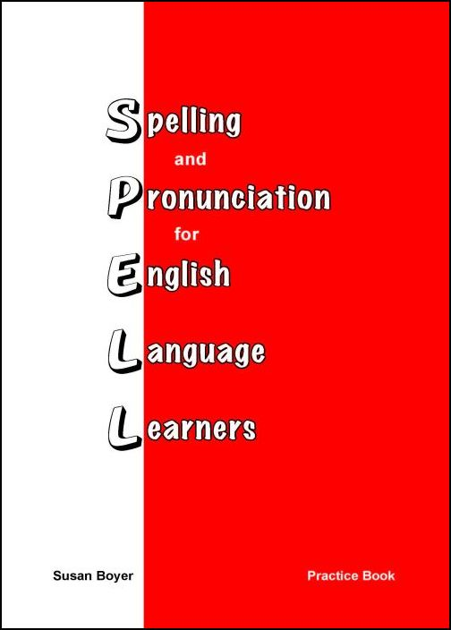 Spelling and Pronunciation for English Language Learners